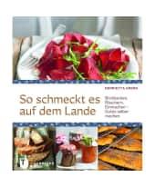 """Kochbuch """"So schmeckt es auf dem Lande"""" Vorderansicht"""
