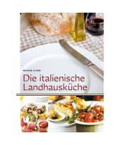 """Kochbuch """"Die italienische Landhausküche"""" Vorderansicht"""